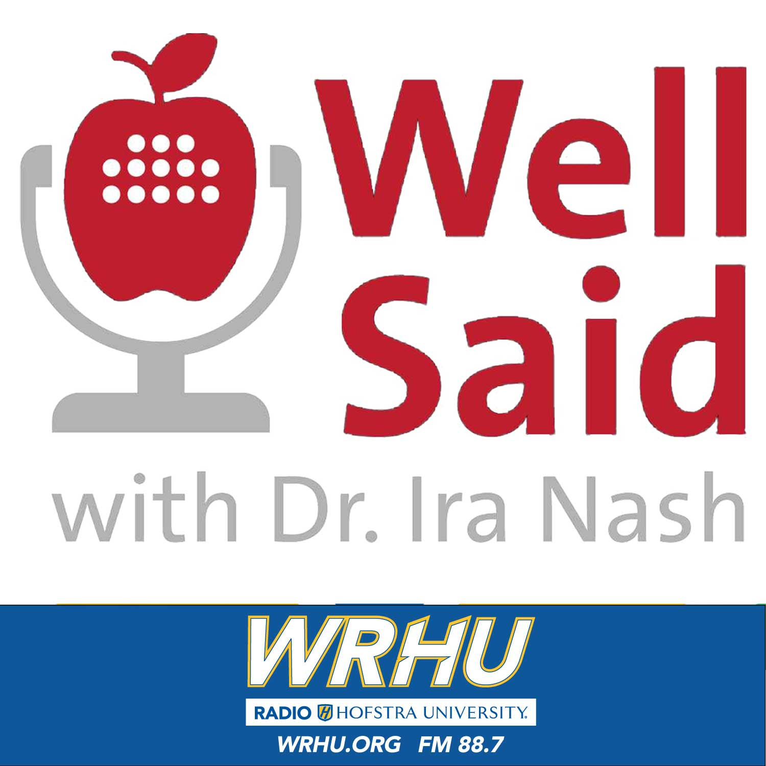 Well Said with Dr. Ira Nash - WRHU - Radio Hofstra University - 88.7 FM